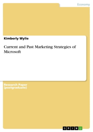Current and Past Marketing Strategies of Microsoft by Kimberly Wylie