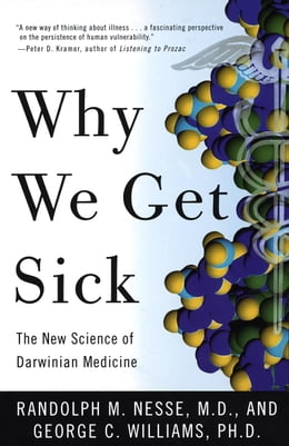 Book Why We Get Sick: The New Science of Darwinian Medicine by Randolph M. Nesse