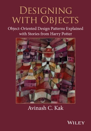 Designing with Objects Object-Oriented Design Patterns Explained with Stories from Harry Potter