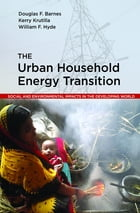 The Urban Household Energy Transition: Social and Environmental Impacts in the Developing World