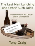 The Last Man Lunching and Other Such Tales 7342183a-f8ac-4fa9-8719-b8d9b0a493b1