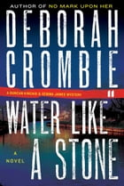 Water Like a Stone by Deborah Crombie