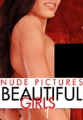 Nude Pictures: Beautiful Girls Volume 1 04866b88-5cfd-42fa-9727-7454748a3303