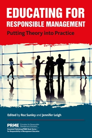 Educating for Responsible Management Putting Theory into Practice