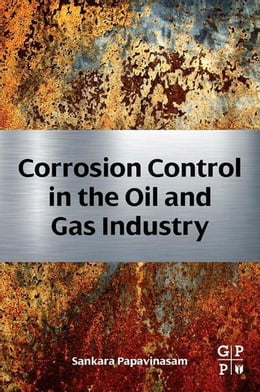 Book Corrosion Control in the Oil and Gas Industry by Papavinasam, Sankara