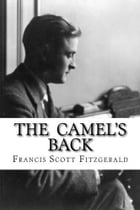 The Camel's Back by Francis Scott Fitzgerald