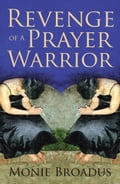 Revenge of a Prayer Warrior 86313054-46c6-4681-8985-ef2ffbf5114a