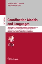 Coordination Models and Languages: 18th IFIP WG 6.1 International Conference, COORDINATION 2016, Held as Part of the 11th International by Alberto Lluch Lafuente
