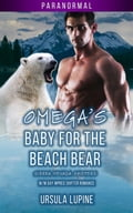 Omega's Baby for the Beach Bear - Sierra Nevada Shifters 78f36f1f-0c21-4c73-9393-565268786b31