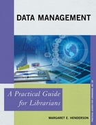 Data Management: A Practical Guide for Librarians by Margaret E. Henderson