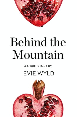 Book Behind the Mountain: A Short Story from the collection, Reader, I Married Him by Evie Wyld
