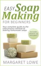 Easy Soapmaking for Beginners by Margaret Lowe