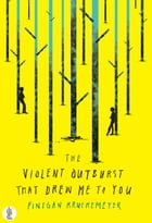 The Violent Outburst that drew me to you by Kruckemeyer