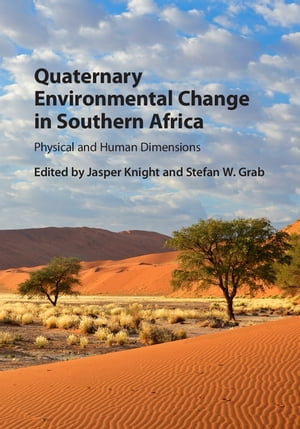 Quaternary Environmental Change in Southern Africa Physical and Human Dimensions
