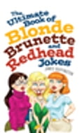 The Ultimate Book of Blonde, Brunette, and Redhead Jokes 8b2b4278-ce43-4be5-b03b-bb3f12fe6884