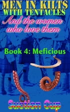 Book 4: Meficious by Suction Cup