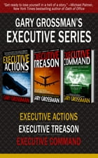 The Executive Series (Omnibus Edition) by Gary Grossman