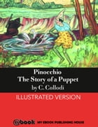 Pinocchio - The Story of a Puppet: Illustrated Version by C. Collodi
