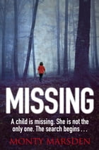 Missing: A gripping serial killer thriller by Monty Marsden