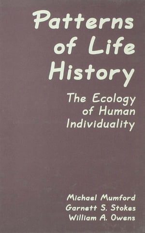 Patterns of Life History The Ecology of Human Individuality