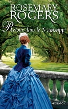 Retour dans le Mississippi by Rosemary Rogers