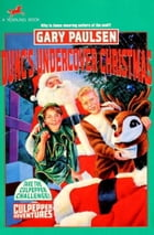 DUNC'S UNDERCOVER CHRISTMAS by Gary Paulsen