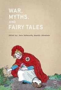 War, Myths, and Fairy Tales