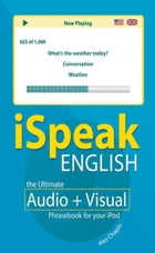 iSpeak English Phrasebook (MP3 CD+ Guide) : The Ultimate Audio + Visual Phrasebook for Your iPod: The Ultimate Audio + Visual Phrasebook for Your iPod by Alex Chapin