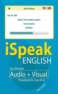 iSpeak English Phrasebook (MP3 CD+ Guide) : The Ultimate Audio + Visual Phrasebook for Your iPod…