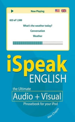 Book iSpeak English Phrasebook (MP3 CD+ Guide) : The Ultimate Audio + Visual Phrasebook for Your iPod… by Alex Chapin