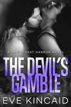 The Devil's Gamble (Lost Coast Harbor, Book 4) by Eve Kincaid