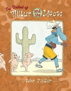 The Ballad of Wilbur and the Moose