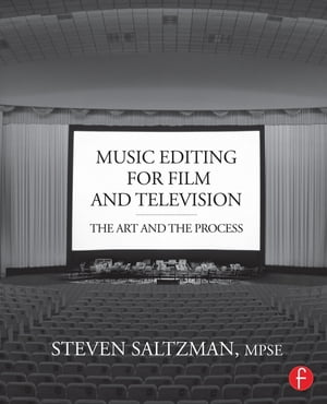 Music Editing for Film and Television The Art and the Process