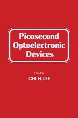 Book Picosecond Optoelectronic Devices by Lee, Chi H.