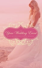 Your Wedding Event: Make an Unforgettable Memory by Donna-Gail Linsdell