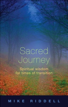 Book Sacred Journey: Spiritual wisdom for times of transition by Mike Riddell