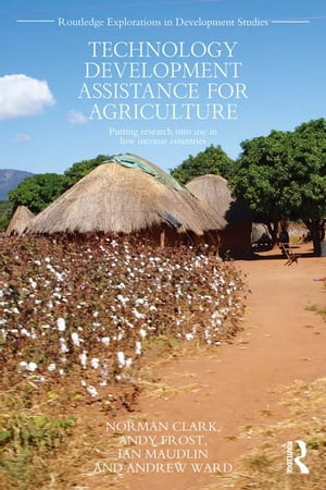 Technology Development Assistance for Agriculture Putting research into use in low income countries