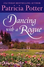 Dancing with a Rogue by Patricia Potter