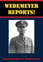 Wedemeyer Reports! by General Albert C. Wedemeyer