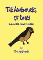 The Adventures of Dinky: And other short stories by Tina Grenney