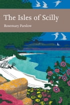 The Isles of Scilly (Collins New Naturalist Library, Book 103) by Rosemary Parslow