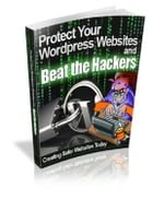 Protect Your Wordpress Websites and Beat the Hackers by Anonymous
