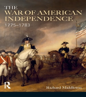 The War of American Independence 1775-1783
