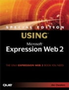 Special Edition Using Microsoft Expression Web 2 by Jim Cheshire
