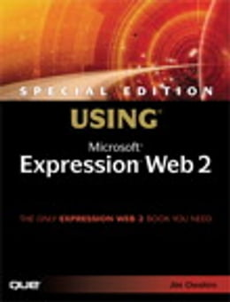 Book Special Edition Using Microsoft Expression Web 2 by Jim Cheshire