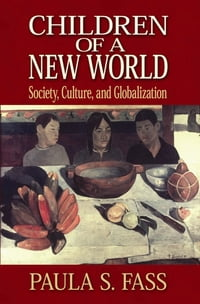 Children of a New World: Society, Culture, and Globalization