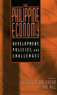The Philippine Economy: Development, Policies, and Challenges