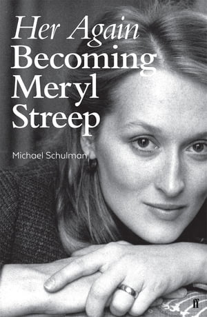 Her Again Becoming Meryl Streep