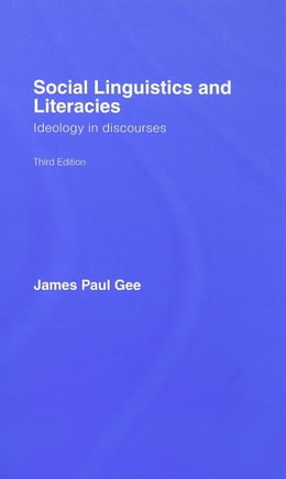 Book Social Linguistics And Literacies by Gee, James Paul