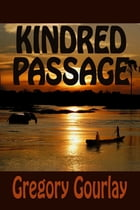 Kindred Passage by Gregory Gourlay